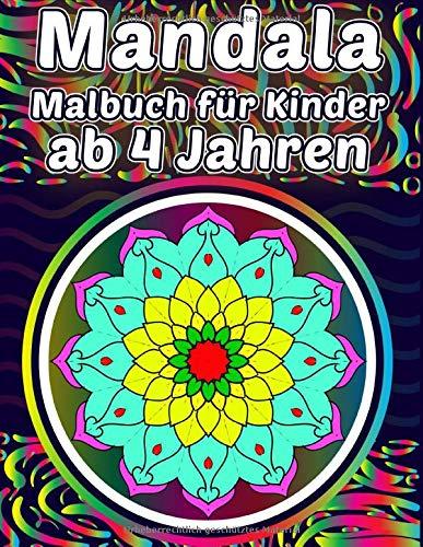 Mandala Malbuch für Kinder ab 4 Jahren: Malerei und Entspannung   Sehen Sie Kinder Wachsen (Mandala für Kinder, Band 2)