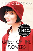 Queen of the Flowers (Miss Fisher's Murder Mysteries Book 14)