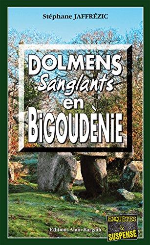 Dolmens sanglants en Bigoudènie: Les enquêtes de Maxime Moreau - Tome 7 PDF Books