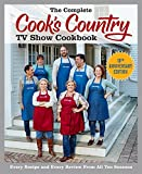 The Complete Cook's Country TV Show Cookbook 10th Anniversary Edition: Every Recipe and Every Review From All Ten Seasons (COMPLETE CCY TV SHOW COOKBOOK)