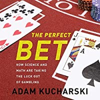 The Perfect Bet: How Science and Math Are Taking the Luck Out of Gambling by Adam Kucharski(2016-02-23)