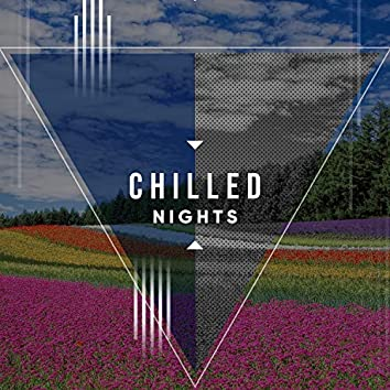 # Chilled Nights