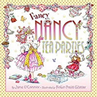 Fancy Nancy: Tea Parties