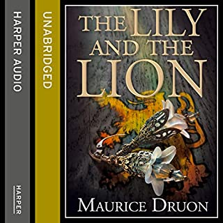 The Lily and the Lion     The Accursed Kings, Book 6              By:                                                                                                                                 Maurice Druon                               Narrated by:                                                                                                                                 Peter Joyce                      Length: 11 hrs and 46 mins     100 ratings     Overall 4.8