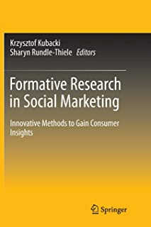 Formative Research in Social Marketing: Innovative Methods to Gain Consumer Insights