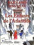 Les enfants de l'Atlantide, Tome 1 et 2 - Le Prince déchu ; L'Archipel du Soleil
