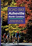 Road Bike Asheville, North Carolina: Favorite Rides of the Blue Ridge Bicycle Club