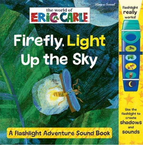 Firefly, Light Up the Sky: The World of Eric Carle by Eric Carle (2015-06-01)