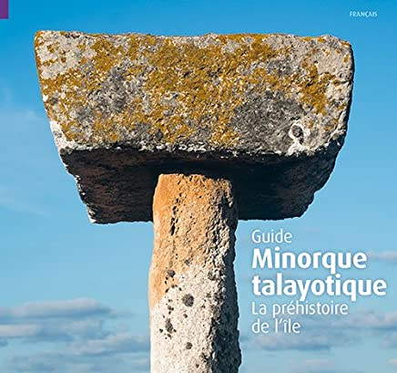 Minorque talayotique: La préhistoire de l'île