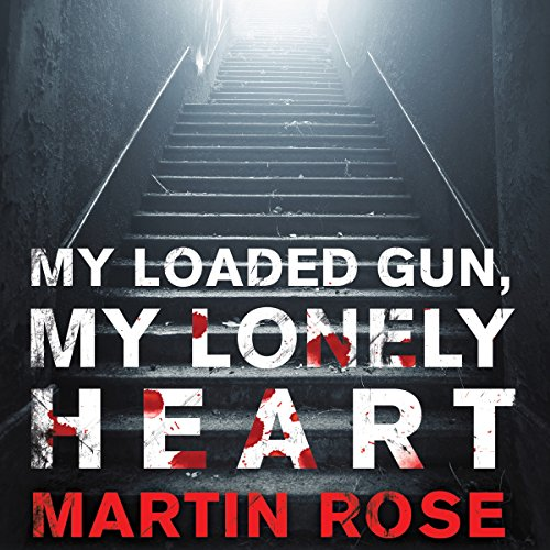 My Loaded Gun, My Lonely Heart audiobook cover art