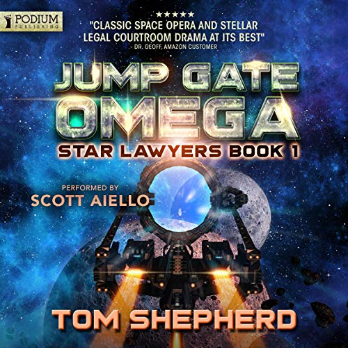 Jump Gate Omega     Star Lawyers, Book 1              By:                                                                                                                                 Tom Shepherd                               Narrated by:                                                                                                                                 Scott Aiello                      Length: 9 hrs and 19 mins     Not rated yet     Overall 0.0