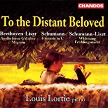 To the Distant Beloved: Beethoven & Schumann Trans by F. Liszt