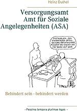 Versorgungsamt - Amt fur Soziale Angelegenheiten (ASA): Behindert sein - behindert werden