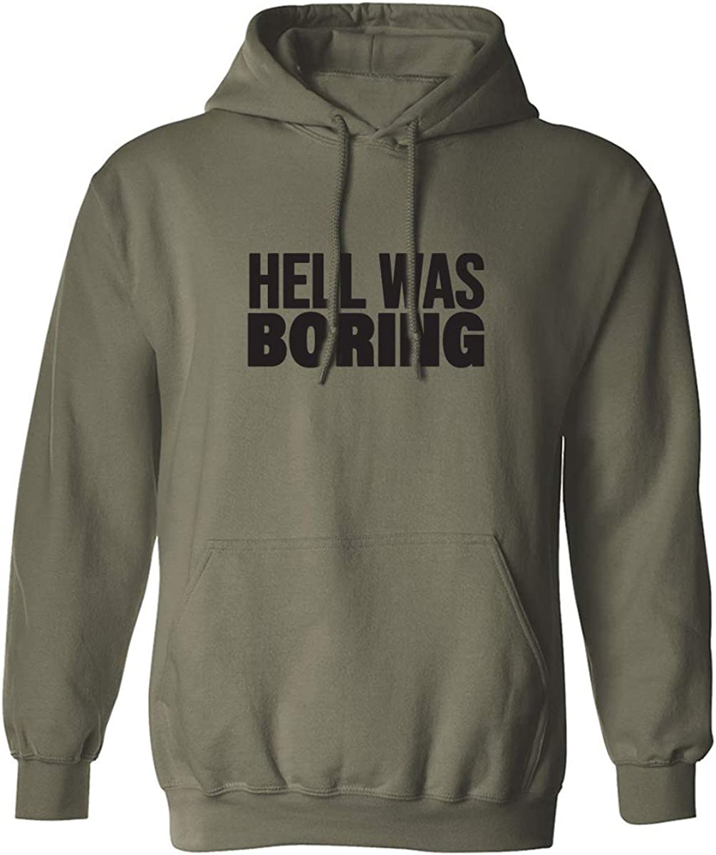 Hell Was Boring Adult Hooded Sweatshirt