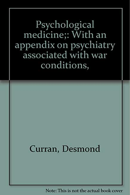 Psychological medicine;: With an appendix on psychiatry associated with war conditions,