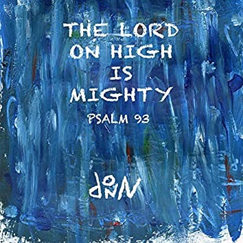 The Lord on High Is Mighty (Psalm 93)