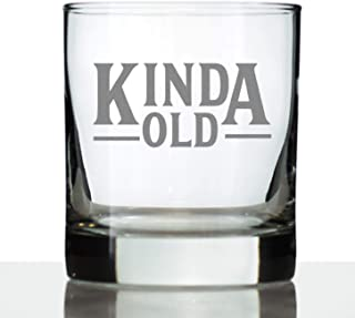 Kinda Old - Whiskey Rocks Glass - Funny Birthday Gifts for Women and Men Over the Hill - Fun Whisky Drinking Tumbler