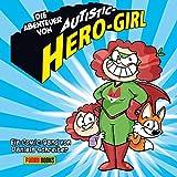 Die Abenteuer von Autistic Hero-Girl - Daniela Schreiter