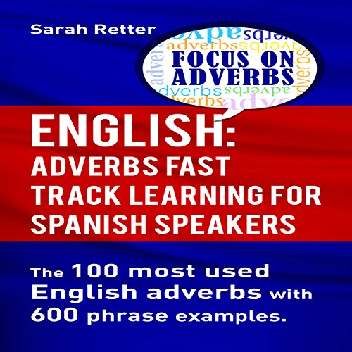 English: Adverbs Fast Track Learning for Spanish Speakers audiobook cover art