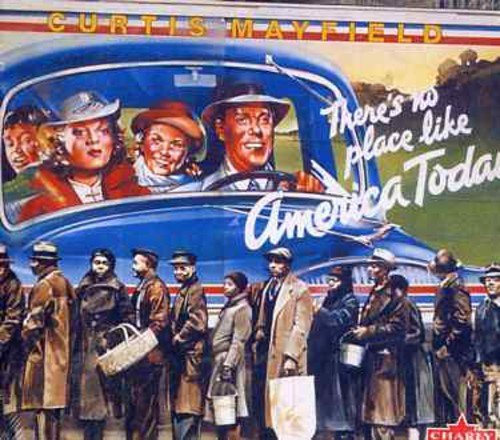 There's No Place Like America Today by Curtis Mayfield (2013-01-07)