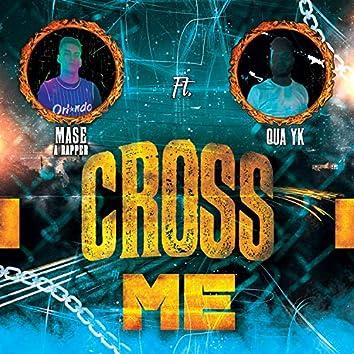 Cross Me (feat. Qua YK)