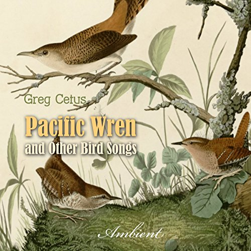 Pacific Wren and Other Bird Songs audiobook cover art