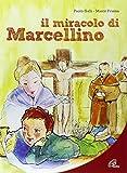 Miracolo Di Marcellino. Con CD (Il)