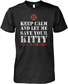 Keep calm and let me save your Kitty Cat Firefighter Shirt Tees, Short Sleeves Shirt, Unisex Hoodie, Sweatshirt For Mens Womens Ladies Kids