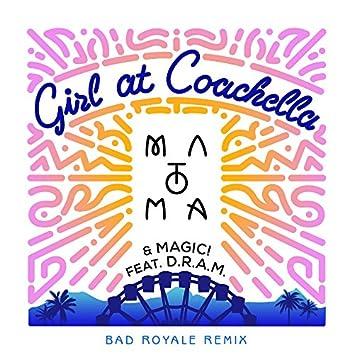 Girl At Coachella (feat. DRAM) [Bad Royale Remix]
