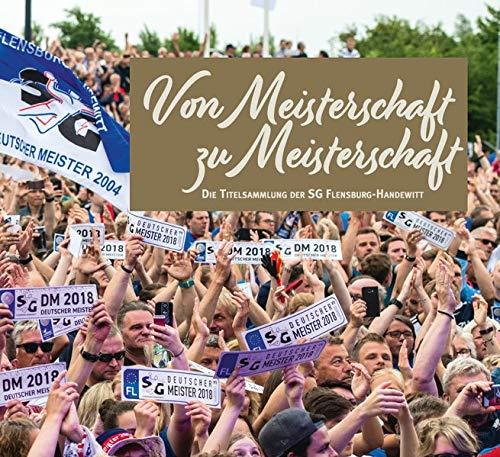 Von Meisterschaft zu Meisterschaft: Die Titelsammlung der SG Flensburg-Handewitt