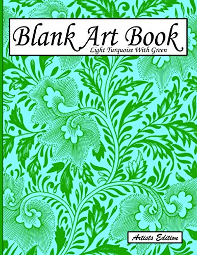 Blank Art Book: Sketchbook For Drawing, Artists Edition, Color Light Turquoise With Green, Vegetable Motif (Soft Cover, White Fat Paper, 100 Pages, ... Books For Adults With Drawing Paper A4)