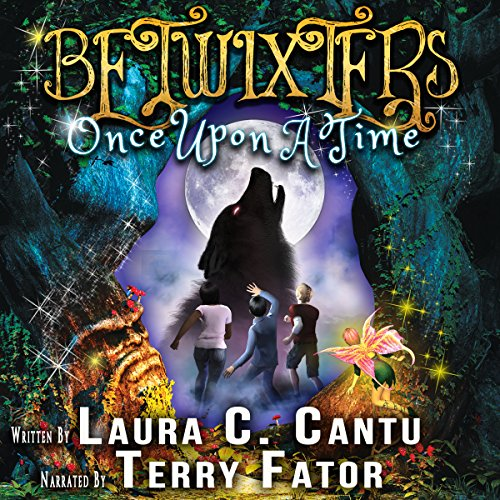 Betwixters: Once Upon a Time Audiobook By Laura C. Cantu cover art