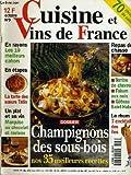 CUISINE ET VINS DE FRANCE n°9 : un plat un vin marquise au chocolat et rasteau, dossier champignons des sous-bois nos 35 meilleurs recettes, le rhum 7 cocktails des îles, repas de chasse