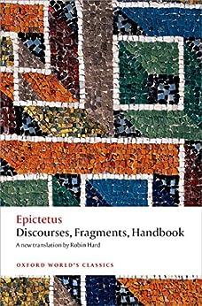 Discourses, Fragments, Handbook (Oxford World's Classics) (English Edition) por [Epictetus, Robin Hard, Christopher Gill]