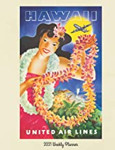 Hawaii 2021 Weekly Planner: Vintage Travel Poster Cover | Jan 1, 2021 to Dec 31, 2021 | Full Year Calendar Page | 8.5 X 11...