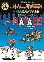 Da Halloween a Carnevale Suonando Anche?: A Natale