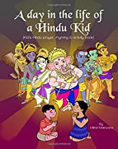 A Day in the Life of a Hindu Kid: Kid's Hindu prayer, rhyming and activity book