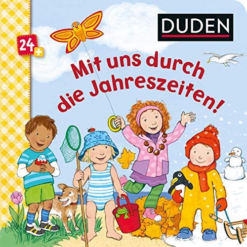 Duden 24+: Mit uns durch die Jahreszeiten!: Frühling, Sommer, Herbst und Winter (DUDEN Pappbilderbücher 24+ Monate, Band 12)