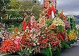 Blumenfest auf Madeira (Wandkalender 2022 DIN A2 quer)
