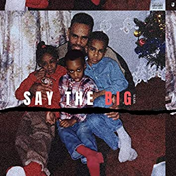 Say the Big