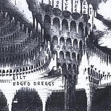 Gilt Edged Dreggs