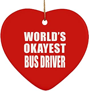 World's Okayest Bus Driver - Heart Ornament Christmas Tree Decor-ation - Gift for Friend Colleague Retirement Graduation Red Birthday Anniversary Christmas Thanksgiving