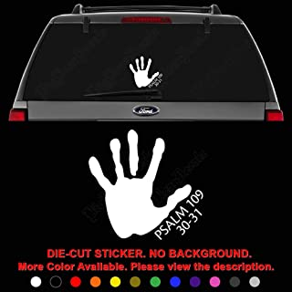 Psalm 109 30-31 Bible Die Cut Vinyl Decal Sticker for Car Truck Motorcycle Vehicle Window Bumper Wall Decor Laptop Helmet Size- [8 inch] / [20 cm] Wide || Color- Gloss White