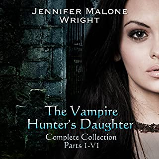 The Vampire Hunter's Daughter Complete Collection: Parts 1-6 audiobook cover art