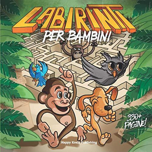 Labirinti per Bambini: con più di 250 labirinti unici e divertenti (330+ pagine) per ore e ore di puro divertimento e con tutte le soluzioni a fine libro!
