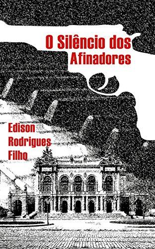 O Silêncio dos Afinadores (Portuguese Edition)