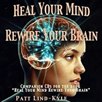 Heal Your Mind Rewire Your Brain