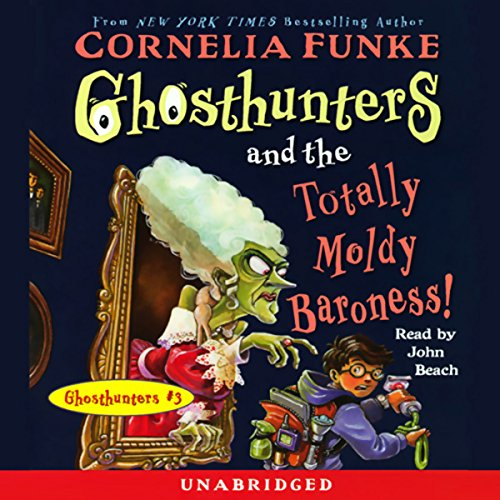 Ghosthunters and the Totally Moldy Baroness! audiobook cover art