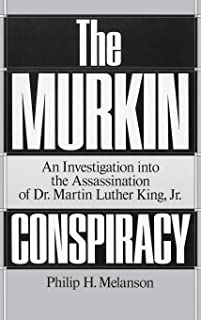 The Murkin Conspiracy: An Investigation into the Assassination of Dr. Martin Luther King, Jr.