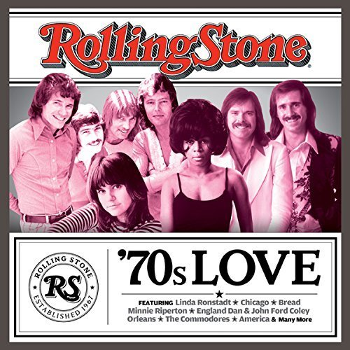Rolling Stone: 70s Love by Rolling Stone, Bread, Ambrosia, Linda Ronstadt, Randy Vanwarmer, Gino Vannelli, (2013-01-01)